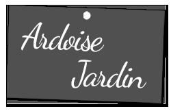 Ardoise Jardin